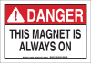 Brady B-302 Polyester Rectangle White Radiation Hazard Sign - 14 in Width x 10 in Height - Laminated - TEXT: DANGER THIS MAGNET IS ALWAYS ON - 129287 -- 754473-78357