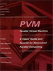 PVM:A Users' Guide and Tutorial for Network Parallel Computing -- 9780262287784