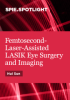 Femtosecond-Laser-Assisted LASIK Eye Surgery and Imaging -- ISBN: 9781628418767
