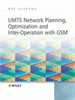 UMTS Network Planning, Optimization, and Inter-Operation with GSM -- 9780470823033