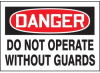 Danger Do Not Operate Without Guards Hazard Warning Label -- SGN447 -Image
