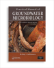 Practical Manual of Groundwater Microbiology, 2nd Edition -- 20680