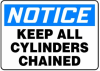 Notice Keep All Cylinders Chained Sign -- SGN947
