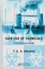 Industrial Hygene Publication -- Safe Use of Chemicals: A Practical Guide