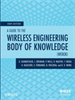 A Guide to the Wireless Engineering Body of Knowledge (WEBOK) -- 9780470439128