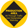 Brady B-819 Vinyl Circle Yellow Pedestrian & Crosswalk Sign - 17 in Width x 17 in Height - Laminated - TEXT: PRODUCTION AREA ALL THROUGH TRAFFIC USE DESGNATED WALKWAY - 97616 -- 754476-97616