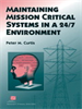 Maintaining Mission Critical Systems in a 24/7 Environment -- 9780470089040