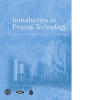 Introduction to Process Technology, 1st Edition