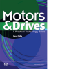 Motors & Drives: A Practical Technology Guide