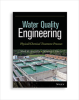 Water Quality Engineering: Physical/Chemical Treatment Processes -- 20823