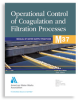 M37 Operational Control of Coagulation and Filtration Processes, Third Edition -- 30037