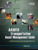 AASHTO Transportation Asset Management Guide: A Focus on Implementation, 1st Edition, Ten User Web-Based Life-of-Edition Subscription -- TAMGFI-1-WB10