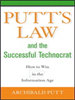 Putt's Law and the Successful Technocrat:How to Win in the Information Age -- 9780471788942