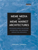 Meme Media and Meme Market Architectures:Knowledge Media for Editing, Distributing, and Managing Intellectual Resources -- 9780471723073