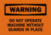 "Brady ""Warning: Do Not Operate Machine..."" Signs -- sf-19-036-156"