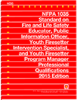 NFPA 1035: Standard on Fire and Life Safety Educator, Public Information Officer, Youth Firesetter Intervention Specialist, and Youth Firesetter Program Manager Professional Qualifications