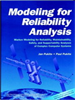 Modeling for Reliability Analysis:Markov Modeling for Reliability, Maintainability, Safety, and Supportability Analyses of Complex Systems -- 9780470545317