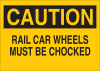 Brady B-401 Polystyrene Rectangle Yellow Truck & Forklift Warehouse Traffic Sign - 14 in Width x 10 in Height - TEXT: RAIL CAR WHEELS MUST BE CHOCKED - 25801 -- 754476-25801