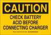 Brady B-401 Polystyrene Rectangle Yellow Chemical, Biohazard, Hazardous & Flammable Material Sign - 10 in Width x 7 in Height - TEXT: CAUTION CHECK BATTERY ACID BEFORE CONNECTING CHARGER - 125935 -- 754473-74079