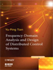 Frequency-Domain Analysis and Design of Distributed Control Systems -- 9780470828229