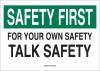 Brady B-302 Polyester Rectangle White Safety Awareness Sign - 10 in Width x 7 in Height - Laminated - TEXT: FOR YOUR OWN SAFETY TALK SAFETY - 88840 -- 754476-88840