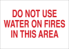 Brady B-120 Fiberglass Reinforced Polyester Rectangle White Fire Sprinkler & Extinguishing System Sign - 14 in Width x 10 in Height - TEXT: DO NOT USE WATER ON FIRES IN THIS AREA - 69168 -- 754476-69168