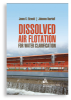 Dissolved Air Flotation for Water Clarification -- 20748