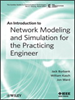 An Introduction to Network Modeling and Simulation for the Practicing Engineer -- 9781118063651