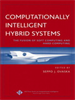Computationally Intelligent Hybrid Systems:The Fusion of Soft Computing and Hard Computing -- 9780471683407