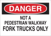 Brady B-586 Paper Rectangle White Truck & Forklift Warehouse Traffic Sign - 10 in Width x 7 in Height - TEXT: NOT A PEDESTRIAN WALKWAY FORK TRUCKS ONLY - 115982 -- 754473-18625