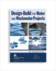 Design-Build for Water and Wastewater Projects -- 20711