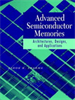 Advanced Semiconductor Memories:Architectures, Designs, and Applications -- 9780470544136