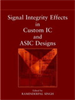 Signal Integrity Effects in Custom IC and ASIC Designs -- 9780470546413