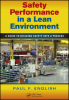 Management Publication -- Safety Performance in a Lean Environment: A Guide to Building Safety into a Process