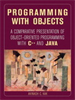Programming with Objects:A Comparative Presentation of Object-Oriented Programming With C++ and Java -- 9780470547144
