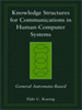 Knowledge Structures for Communications in Human-Computer Systems:General Automata-Based -- 9780470052105