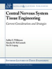Central Nervous System Tissue Engineering: Current Considerations and Strategies