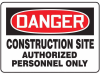 Danger: Construction Site - Authorized P -- GO-40710-64