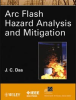 Electrical Safety Publication -- Arc Flash Hazard Analysis and Mitigation