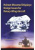 Helmet-Mounted Displays: Design Issues for Rotary-Wing Aircraft -- ISBN: 9780819496003