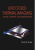 Uncooled Thermal Imaging Arrays, Systems, and Applications -- ISBN: 9780819441225