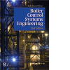 Boiler Control Systems Engineering, Second Edition