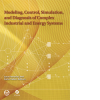 Modeling, Control, Simulation and Diagnosis of Complex Industrial and Energy Systems