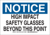 Brady B-302 Polyester Rectangle White Personal Protection Equipment (PPE) Sign - 10 in Width x 7 in Height - Laminated - TEXT: HIGH IMPACT SAFETY GLASSES BEYOND THIS POINT - 128882 -- 754473-77796