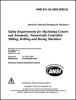 Safety Requirements for Machining Centers and Automatic Numerically Controlled Milling, Drilling and Boring Machines - Electronic Copy -- ANSI B11.23-2002 (R2012)