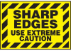 Sharp Edges Use Extreme Caution Hazard Warning Label -- SGN454