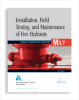 M17 Installation, Field Testing, and Maintenance of Fire Hydrants, Fourth Edition -- 30017