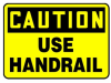 Caution Use Handrail Sign -- SGN1006