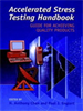 Accelerated Stress Testing Handbook:Guide for Achieving Quality Products -- 9780470544051