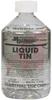 Liquid Tin; works in 5 min or less at room temp; 17 oz liquid -- 70125807